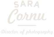 Sara Cornu : Director of photography