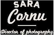 Sara Cornu : Director of photography